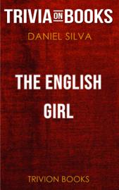 The English Girl: A Novel by Daniel Silva (Trivia-On-Books)