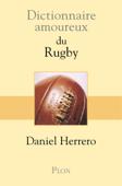Dictionnaire amoureux du Rugby