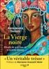 La Vierge Noire : Rituels De Guérison De La Grande Déesse