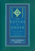 The Nature of Order, Book Four: The Luminous Ground Book Cover