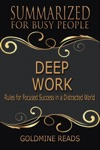 Deep Work - Summarized For Busy People Rules For Focused Success In A Distracted World