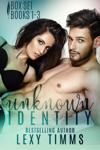 Unknown Identity Box Set: Books #1-3