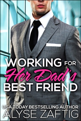 Working for Her Dad's Best Friend