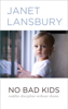 Janet Lansbury - No Bad Kids: Toddler Discipline Without Shame artwork