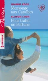 MENSONGE AUX CARAïBES - POUR TRAHIR UN FORTUNE