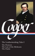 James Fenimore Cooper: The Leatherstocking Tales Vol. 1 (LOA #26)