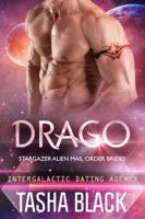 Drago: Stargazer Alien Mail Order Brides #13 (Intergalactic Dating Agency) ebook Download