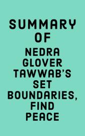 Summary of Nedra Glover Tawwab's Set Boundaries, Find Peace