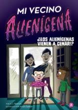 Mi Vecino Alienígena 2: ¿¡Los Alienígenas Vienen A Cenar!?
