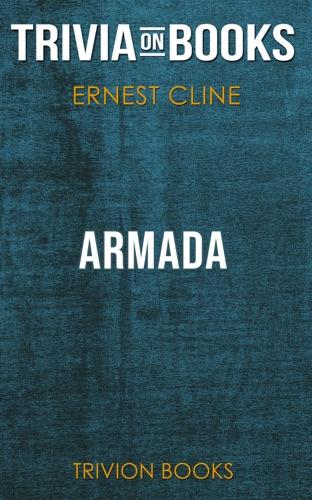 Trivia-On-Books - Armada: A Novel by Ernest Cline (Trivia-On-Books)