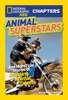 National Geographic Kids Chapters: Animal Superstars