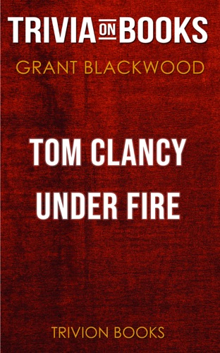 Trivia-On-Books - Tom Clancy Under Fire: A Jack Ryan Jr. Novel by Grant Blackwood (Trivia-On-Books)