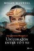 Download and Read Online Las Guerreras Maxwell, 6. Un corazón entre tú y yo