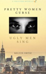 Pretty Women Curse Ugly Men Sing