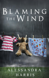 Blaming the Wind - Alessandra Harris book summary