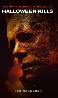 Halloween Kills: The Official Movie Novelization
