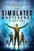 The Simulated Multiverse: An MIT Computer Scientist Explores Parallel Universes, The Simulation Hypothesis, Quantum Computing and the Mandela Effect