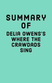 Summary of Delia Owens's Where the Crawdads Sing