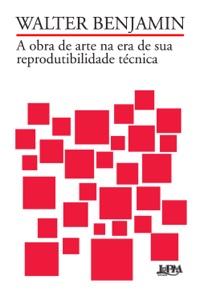 A obra de arte na era de sua reprodutibilidade técnica Book Cover