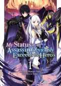 My Status as an Assassin Obviously Exceeds the Hero's (Light Novel) Vol. 1 Book Cover