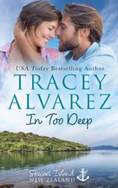 In Too Deep - Tracey Alvarez book summary