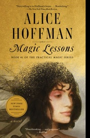 Magic Lessons - Alice Hoffman by  Alice Hoffman PDF Download