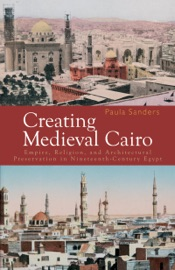 Download and Read Online Creating Medieval Cairo