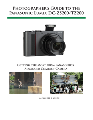 Photographer's Guide to the Panasonic Lumix DC-ZS200/TZ200 - Alexander White