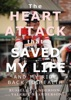 The Heart Attack That Saved My Life And My Ride Back To Health