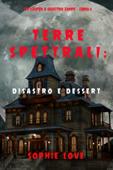 Terre spettrali: Disastro e dessert (Un Casper a quattro zampe — Libro 6) Book Cover