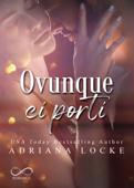 Download and Read Online Ovunque ci porti