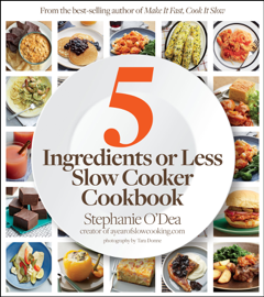 5 Ingredients or Less Slow Cooker Cookbook book