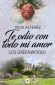 Te odio con todo mi amor (Los Greeenwood 1) Book Cover