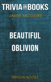 Beautiful Oblivion A Novel By Jamie Mcguire Trivia On Books