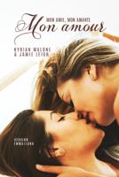 Download and Read Online Mon amie, mon amante, mon amour