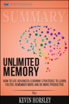 Summary Unlimited Memory How To Use Advanced Learning Strategies To Learn Faster Remember More And Be More Productive