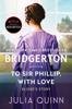 Julia Quinn - To Sir Phillip, With Love artwork