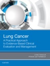 Lung Cancer A Practical Approach To Evidence-Based Clinical Evaluation And Management