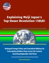 Explaining Meiji Japans Top-Down Revolution 1868 - Reshaped Foreign Policy And Centralized Military By Conscripting Soldiers From Across The Country Asserting Regionally With Korea