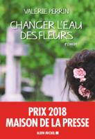 Download Changer l'eau des fleurs ePub | pdf books
