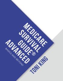 Medicare Survival Guide® Advanced book