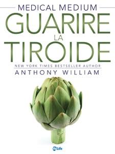 Guarire la Tiroide da Anthony William