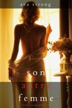 Son Autre Femme (Un Thriller Psychologique Stella Fall – Livre 1)