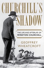 Churchill's Shadow: The Life And Afterlife Of Winston Churchill