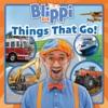 Blippi: Things That Go!