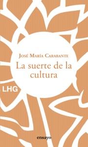 La suerte de la cultura Book Cover
