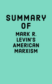 Summary of Mark R. Levin's American Marxism