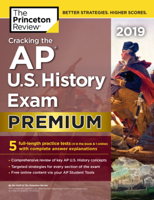 Cracking the AP U.S. History Exam 2019, Premium Edition - Princeton Review book