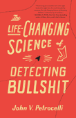 The Life-Changing Science of Detecting Bullshit Book Cover