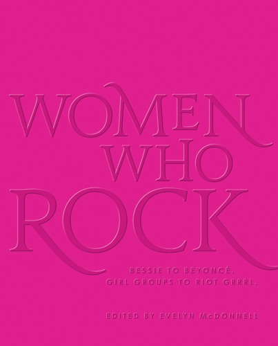 Evelyn McDonnell - Women Who Rock